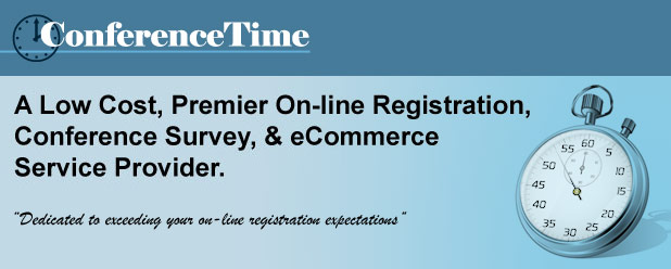 ConferenceTime - A Low Cost, Premier On-line Registration, Conference Survey, & eCommerce Service Provider.